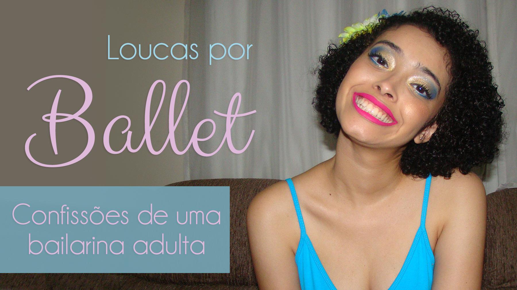 tag-loucas-por-ballet-confissoes-bailarina-adulta